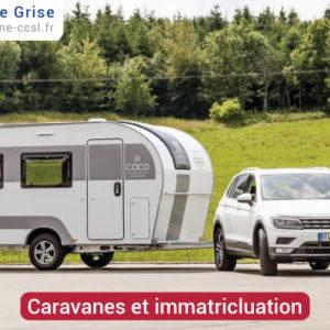 Immatriculation et carte grise caravane